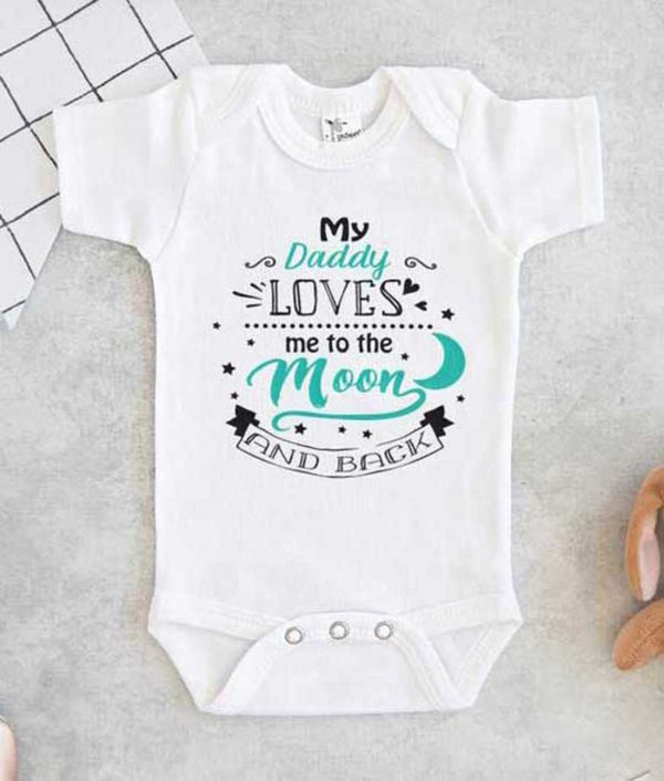 My Daddy Loves Me To The Moon And Back Baby Onesie