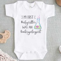 My First Babysitter Was An Embryologist Baby Onesie