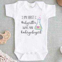 My First Babysitter Was An Embryologist Baby Onesie