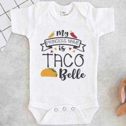 My Princess Name is Taco Belle Baby Onesie