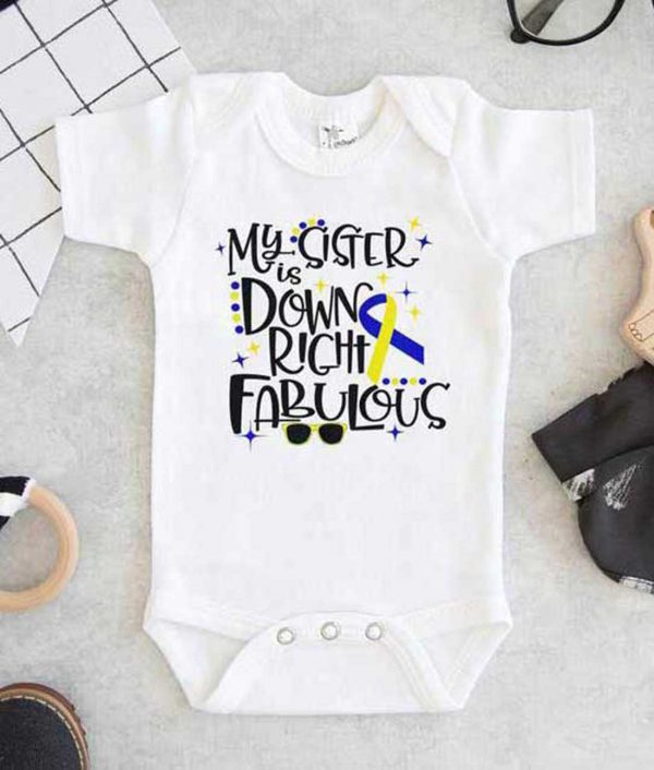 My Sister Is Downright Fabulous Baby Onesie