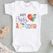 My Sister is Au Some Autism Baby Onesie