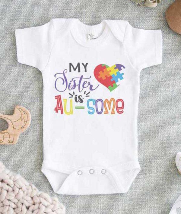My Sister is Au Some Autism Baby Onesie