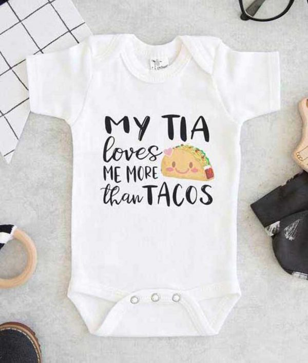 My Tia loves me more than tacos Baby Onesie