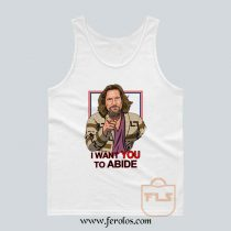 I Want You to Abide the Big Lebowski Tank Top