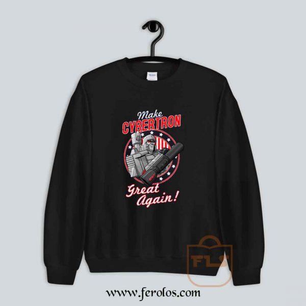 MAKE CYBERTRON GREAT AGAIN Parody Sweatshirt