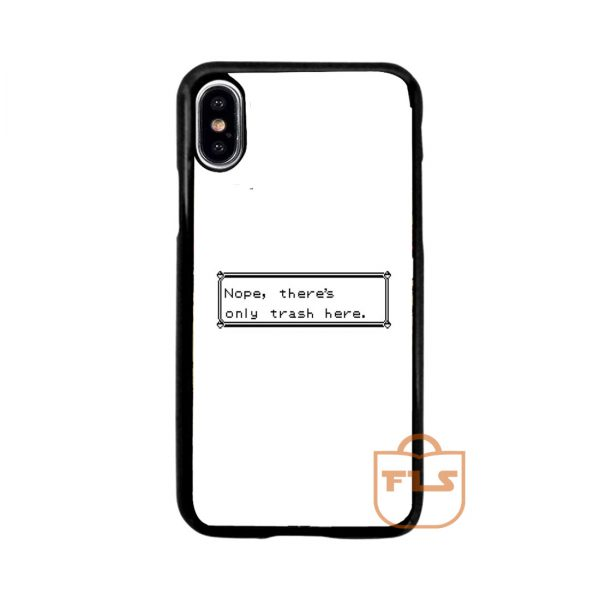 Only Trash Here iPhone Case