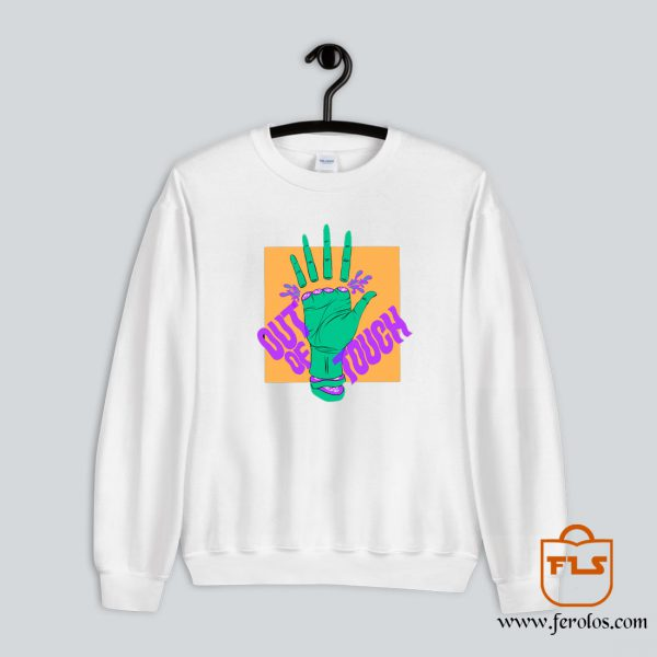 Out Of Touch Sweatshirt