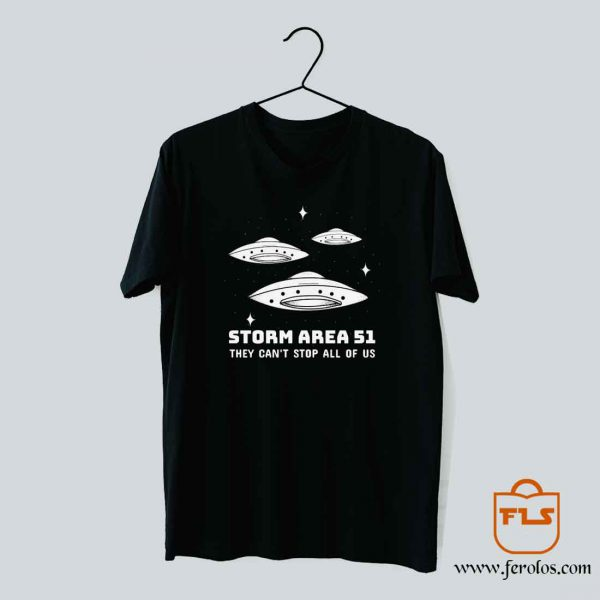 Storm Area 51 They Cant Stop All of Us T Shirt