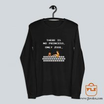 There is No Princess Only Zuul Super Mario Long Sleeve