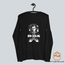 Twilight Homeboy Rod Serling Long Sleeve