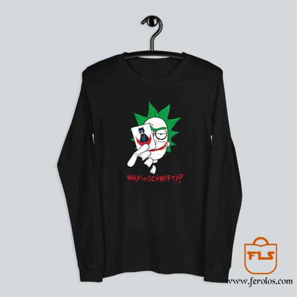 Why So Schwifty Long Sleeve