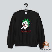 Why So Schwifty Sweatshirt