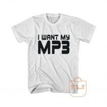 I Want My MP3 Cute Cheap Graphic Tees