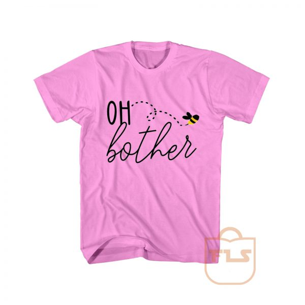 Oh Bother Honey Bee T Shirt