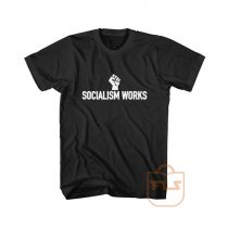 Socialism Works Cheap Graphic Tees