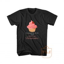 Try My New Recipe I Just Baked You Some Shut The Fucupcakes Graphic Tees