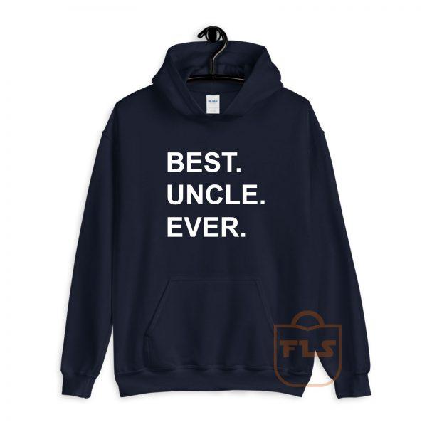 Best Uncle Ever Hoodie
