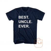 Best Uncle Ever T Shirt