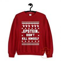Epstein Didnt Kill Himself Sweatshirt