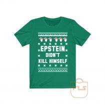 Epstein Didnt Kill Himself T Shirt