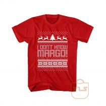 I Dont Know Margo T Shirt