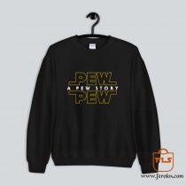 Pew Pew Story Sweatshirt