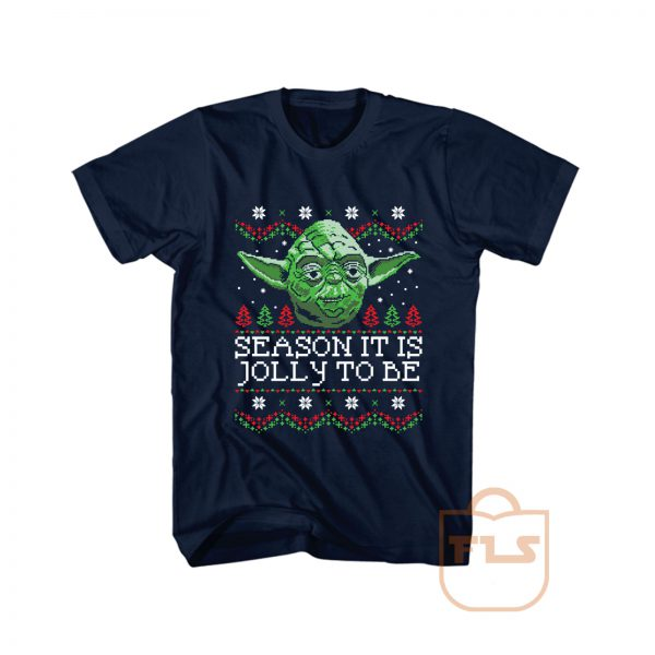 Season It Is Jolly To Be Ugly T Shirt