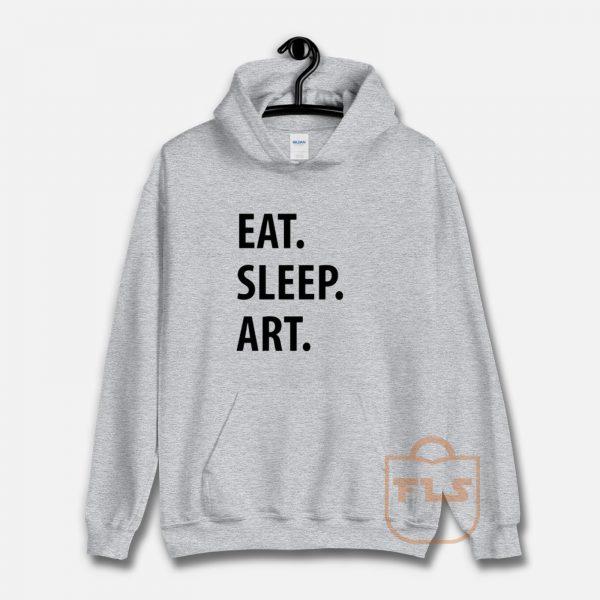 Eat Sleep Art Unisex Hoodie