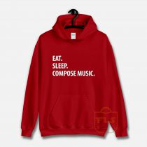 Eat Sleep Compose Music Hoodie