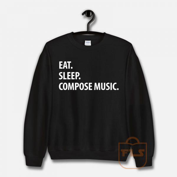 Eat Sleep Compose Music Sweatshirt