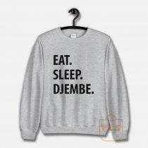 Eat Sleep Djembe Unisex Sweatshirt