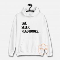 Eat Sleep Read Books Hoodie