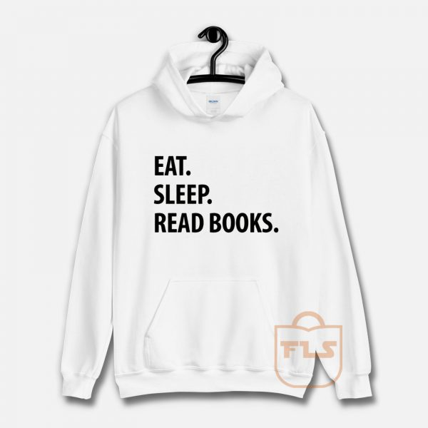 Eat Sleep Read Books Hoodie