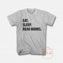 Eat Sleep Read Books T Shirt