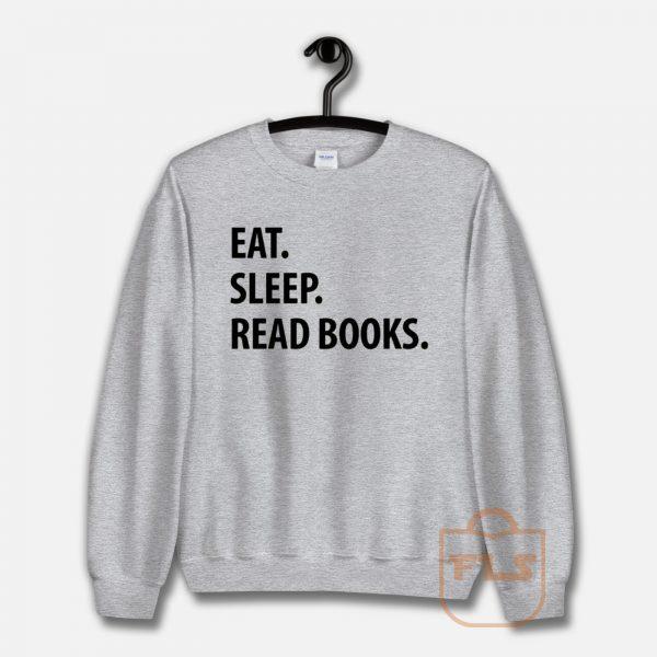 Eat Sleep Read Books Unisex Sweatshirt