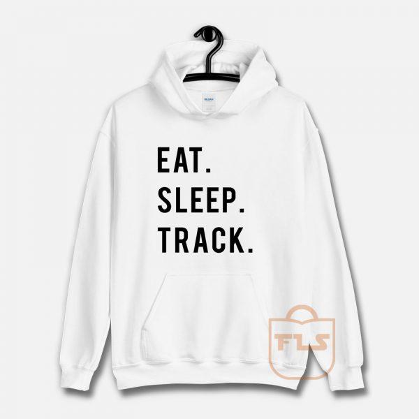 Eat Sleep Track Hoodie