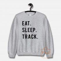 Eat Sleep Track Unisex Sweatshirt