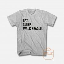 Eat Sleep Walk Beagle T Shirt