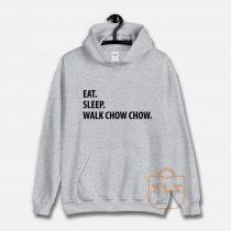 Eat Sleep Walk Chow Chow Hoodie
