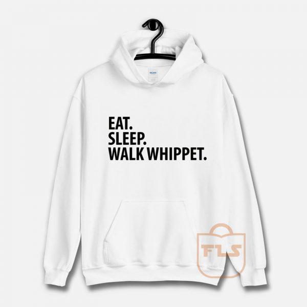 Eat Sleep Walk Whippet Hoodie