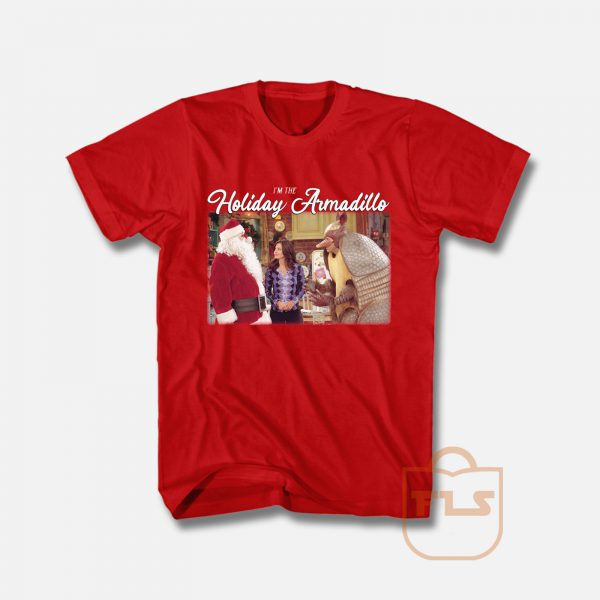 Friend's I'm The Holiday Armadillo Christmas T Shirt