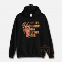 Juice Wrld i Have These Lucid Dreams Quote Hoodie