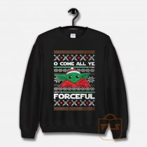 O Come All Ye Forceful Yoda Christmas Sweatshirt