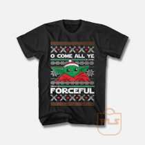 O Come All Ye Forceful Yoda Christmas T Shirt