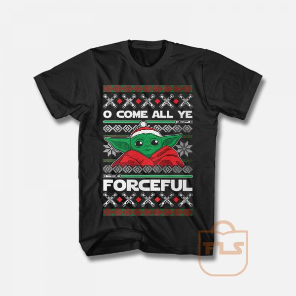 O Come All Ye Forceful Yoda Christmas T Shirt