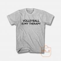 Volleyball Is My Therapy T Shirt