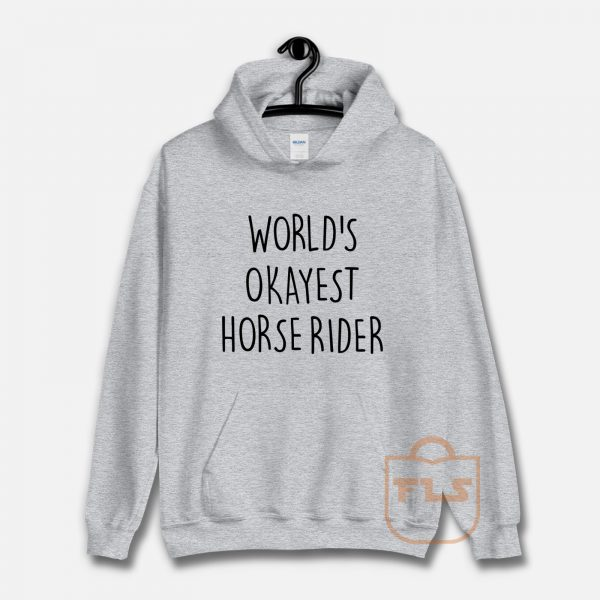 World's Okayest Horse Rider Hoodie