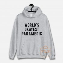 World's Okayest Paramedic Hoodie