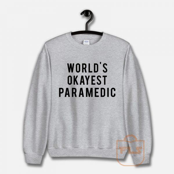 World's Okayest Paramedic Unisex Sweatshirt